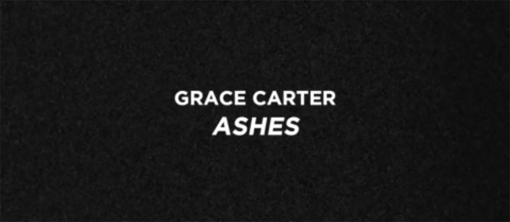 Grace Carter - Ashes - Hair Rory Rice